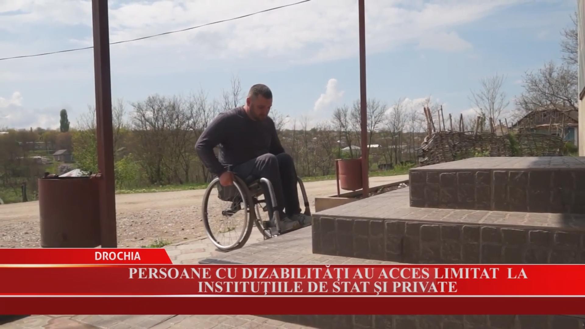 Persoanele cu dizabilități au acces limitat la instituțiile de stat și private